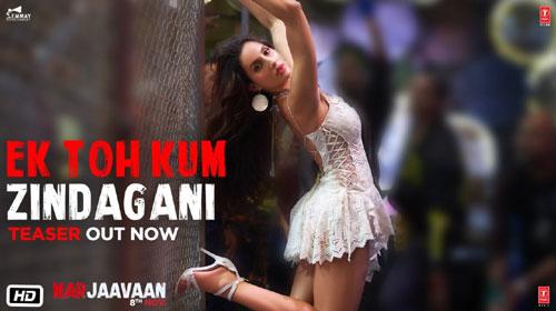 Ek Toh Kam Zindagani Lyrics - Marjaavan - Neha Kakkar - Yash Narvekar