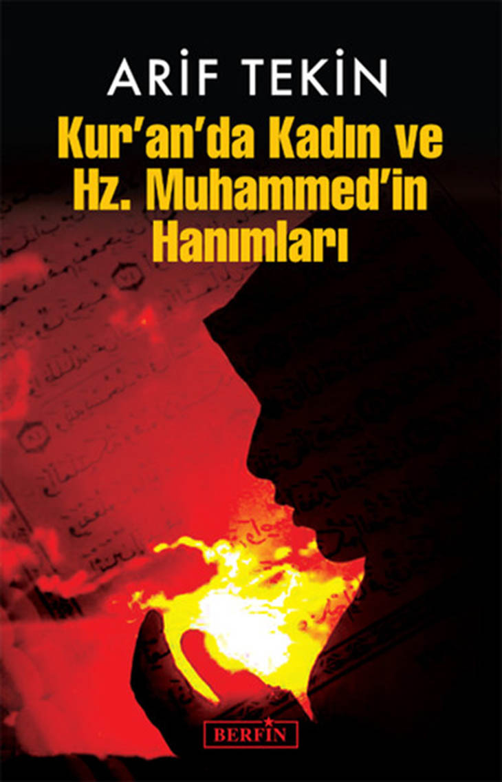 Arif Tekin Kur'an'da Kadın ve Hz.Muhammed'in Hanımları pdf, Arif Tekin pdf, Kur'an'da Kadın ve Hz.Muhammed'in Hanımları pdf, din konulu kitaplar, Kur'an'da kadın pdf, Pdf kitap, pdf kitap indir,