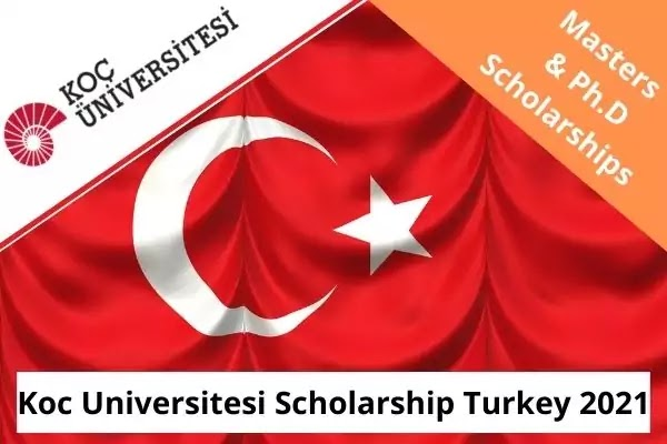 Koc Universitesi Scholarship Turkey 2021