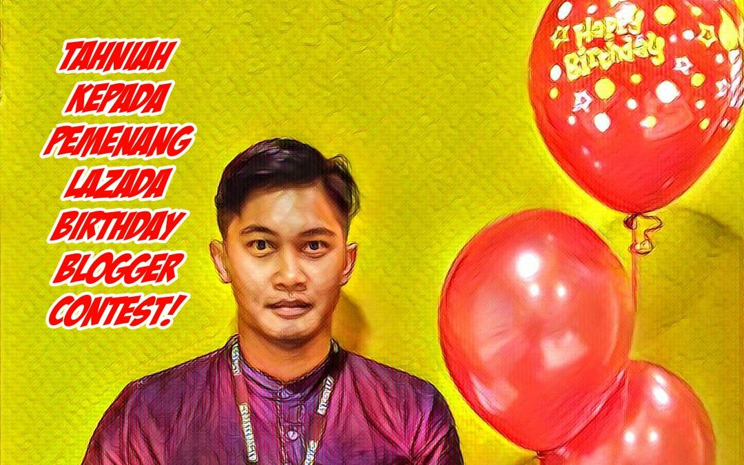 Tahniah Kepada Pemenang Lazada Birthday Blogger Contest