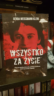 Wszystko za życie. Niewiarygodna historia polskiej Żydówki, która przeżyła Zagładę Gerda Weissmann-Klein. Patronat medialny.