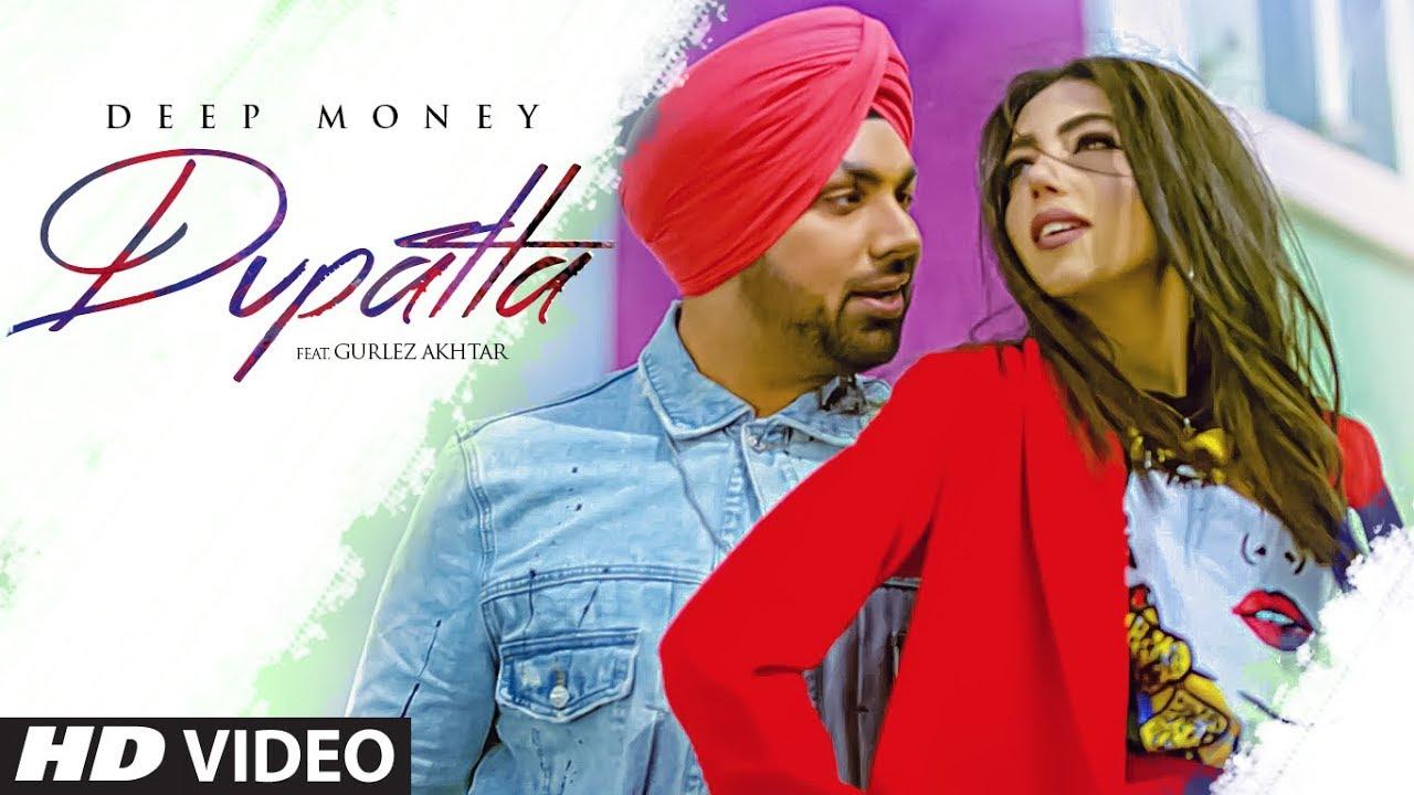 Dupatta Song Lyrics (Punjabi Song 2019) by Deep Money & Gurlez Akhtar
