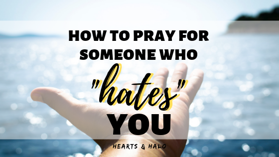 How-to-Pray-for-Someone-who-Hates-You