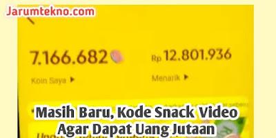 Masih Baru! Kode Snack Video Agar Dapat Uang Jutaan