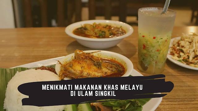 Menikmati Makanan Khas Melayu di Ulam Singkil