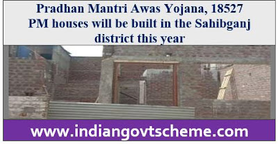 Pradhan Mantri Awas Yojana, 18527 houses