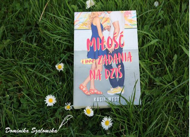 """#190 [PRZEDPREMIEROWO] Recenzja książki """"Miłość i inne zadania na dziś"""" Kasie West - Patronat"""