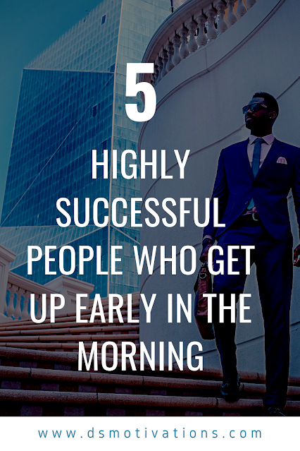 5 highly successful people who get up early in the morning and the reason for their early rise