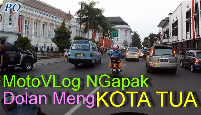 MotoVlog Dari Kebumen dan Cilacap Main ke Kota Tua