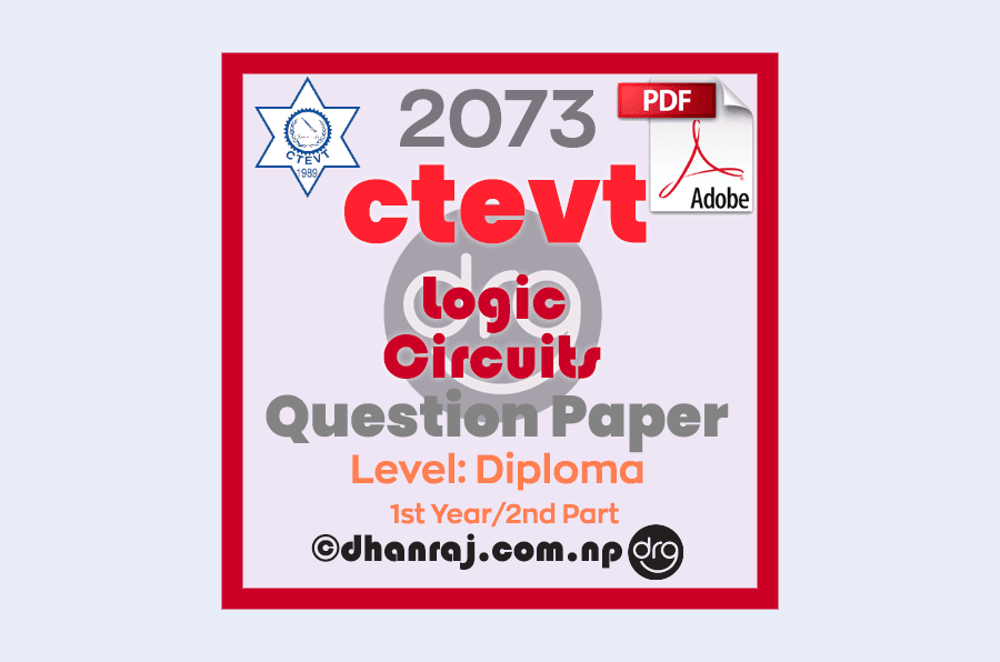 Logic-Circuits-Question-Paper-2073-CTEVT-Diploma-1st-Year-2nd-Part
