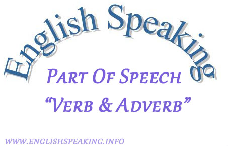 English speaking Part of Speech verb and adverb