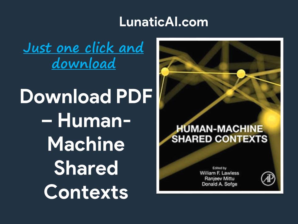 Human-Machine Shared Contexts PDF