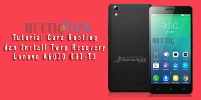 Rooting dan Install Twrp Recovery Lenovo A6010