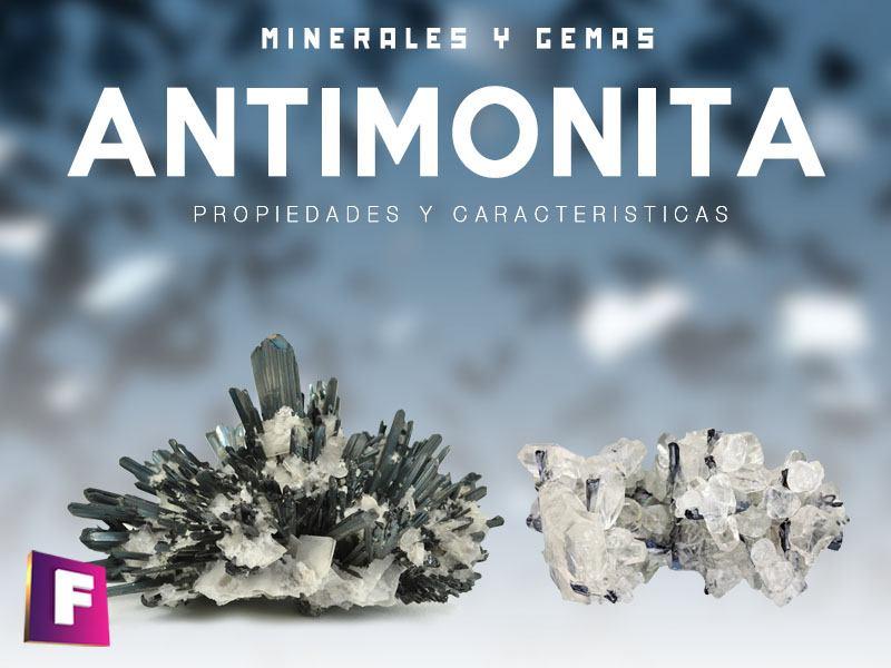 Antimonita - Estibina sus propiedades principales y tipos de aplicaciones en la industria