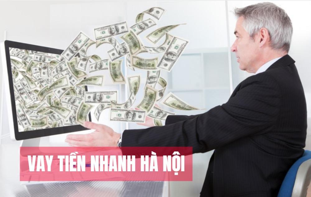 Top #5 dịch vụ cho vay tiền nhanh nhất tại Hà Nội chỉ cần CMND