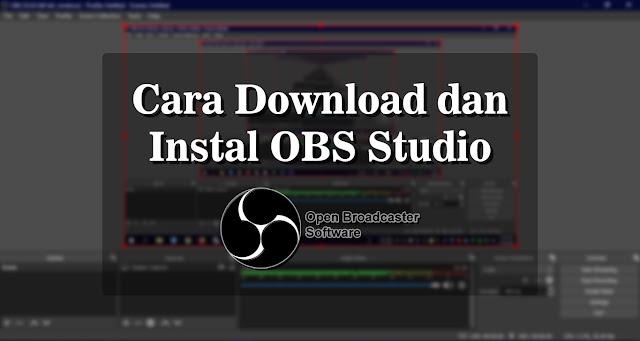 Cara Download dan Instal OBS Studio