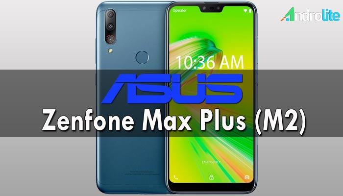 Asus Zenfone Max Plus (M2) Spesifikasi Detail dan Harga Indonesia