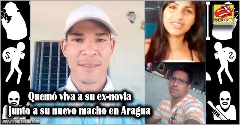 Quemó viva a su ex-novia junto a su nuevo macho en Aragua