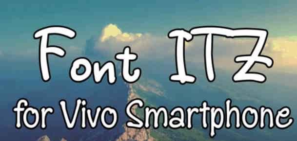 Download Kumpulan Font Vivo Itz Keren Terbaru