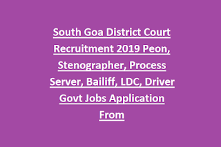 South Goa District Court Recruitment 2019 Peon, Stenographer, Process Server, Bailiff, LDC, Driver Govt Jobs Application From