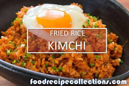 KIMCHI FRIED RICE RECIPE, EASY AND DELICIOUS