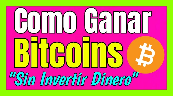 mejor pagina para ganar bitcoin por internet gratis sin inversion de dinero