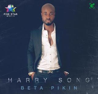 Beta Pikin – Harrysong