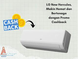 LG New Hercules, Makin Hemat dan Bertenaga dengan Promo Cashback