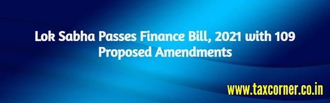 Lok Sabha Passes Finance Bill, 2021 with 109 Proposed Amendments