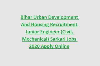 Bihar Urban Development And Housing Recruitment Junior Engineer (Civil, Mechanical ) Jobs 2020 Apply Online