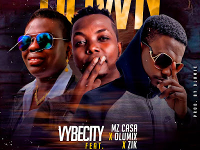 DOWNLOAD MP3: VybeCity Ft Mz Casa, Zik and Olumix - Down || @Vybescity