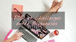 POD et Challenges entre Blogueuses