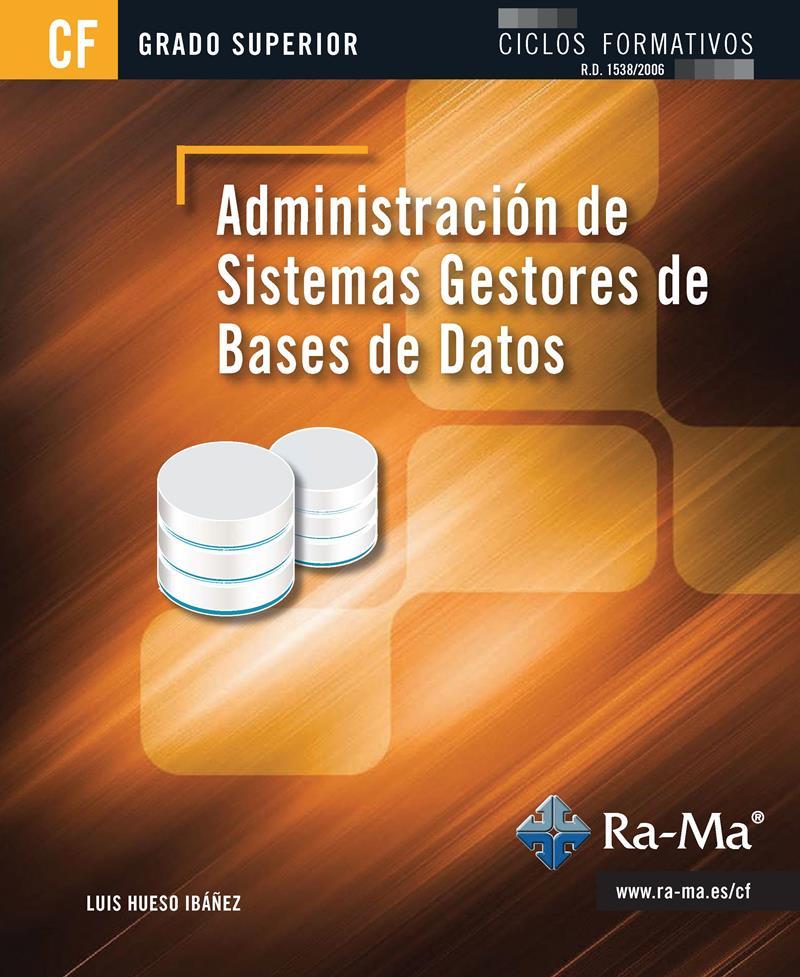 Administración de sistemas gestores de bases de datos – Luis Hueso Ibáñez