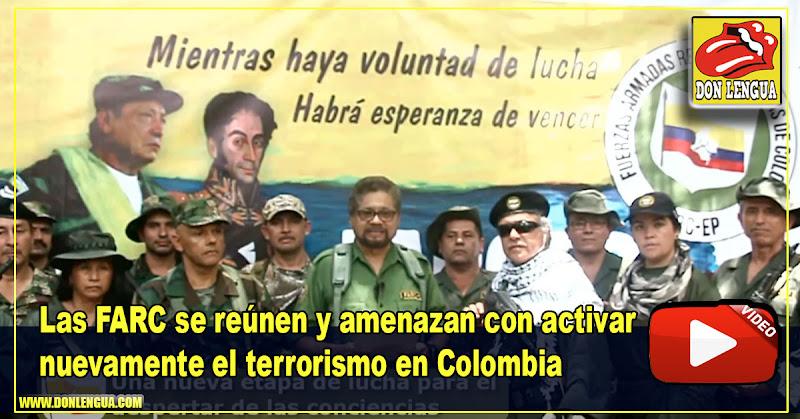 Las FARC se reúnen y amenazan con activar nuevamente el terrorismo en Colombia