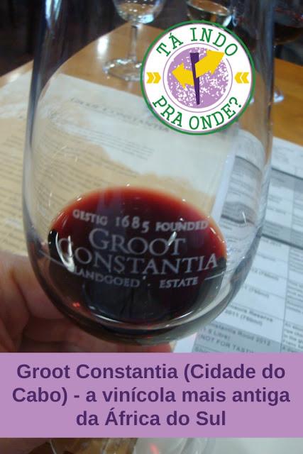 Groot Constantia: a vinícola mais antiga da África do Sul
