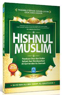 Hisnul Muslim, Kumpulan Doa dan Dzikir Untuk Umat Islam Berdasarkan Al Qura'an dan Hadits