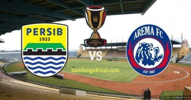 Jadwal Persib Bandung vs Arema FC di Babak 16 Besar Piala Indonesia