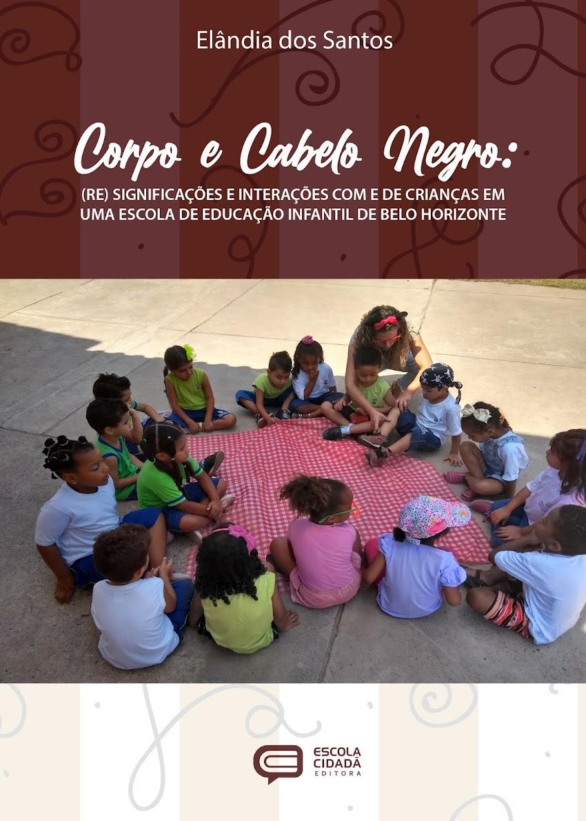 CORPO E CABELO NEGRO: (re) significações e interações com e de crianças em uma escola de educação infantil de belo horizonte