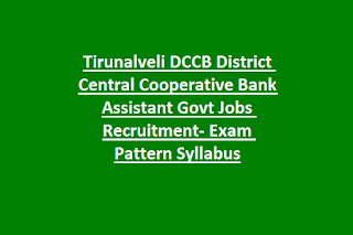 Tirunalveli DCCB District Central Cooperative Bank Assistant Govt Jobs-Cooperative Institutions Recruitment- Exam Pattern Syllabus
