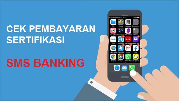 Cara Cek Pembayaran Tunjangan Profesi Guru (TPG)/ Sertifikasi Melalui SMS Banking