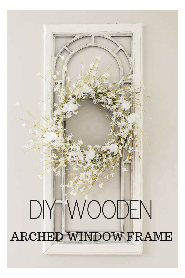 DIY Wooden Arched Window Frame Wall Decor