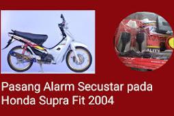 PEMASANGAN ALARM REMOTE MOTOR SECUSTAR PADA SUPRA FIT 2004