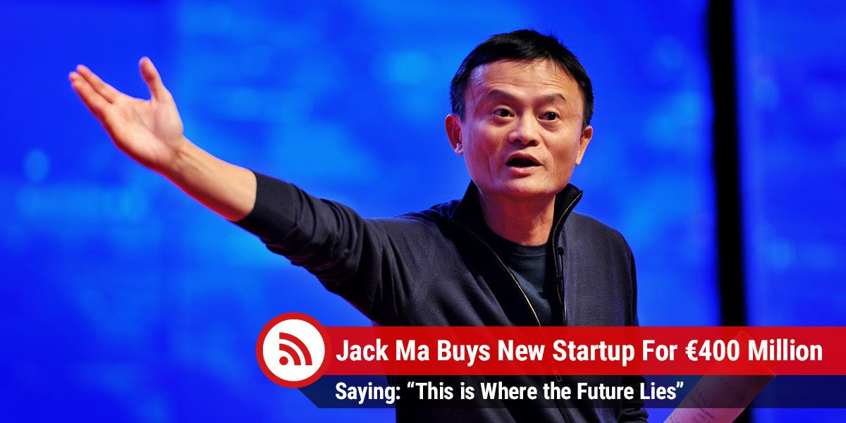 jack-ma-buys-new-startup-for-400-million-saying-this-is-where-the-future-lies