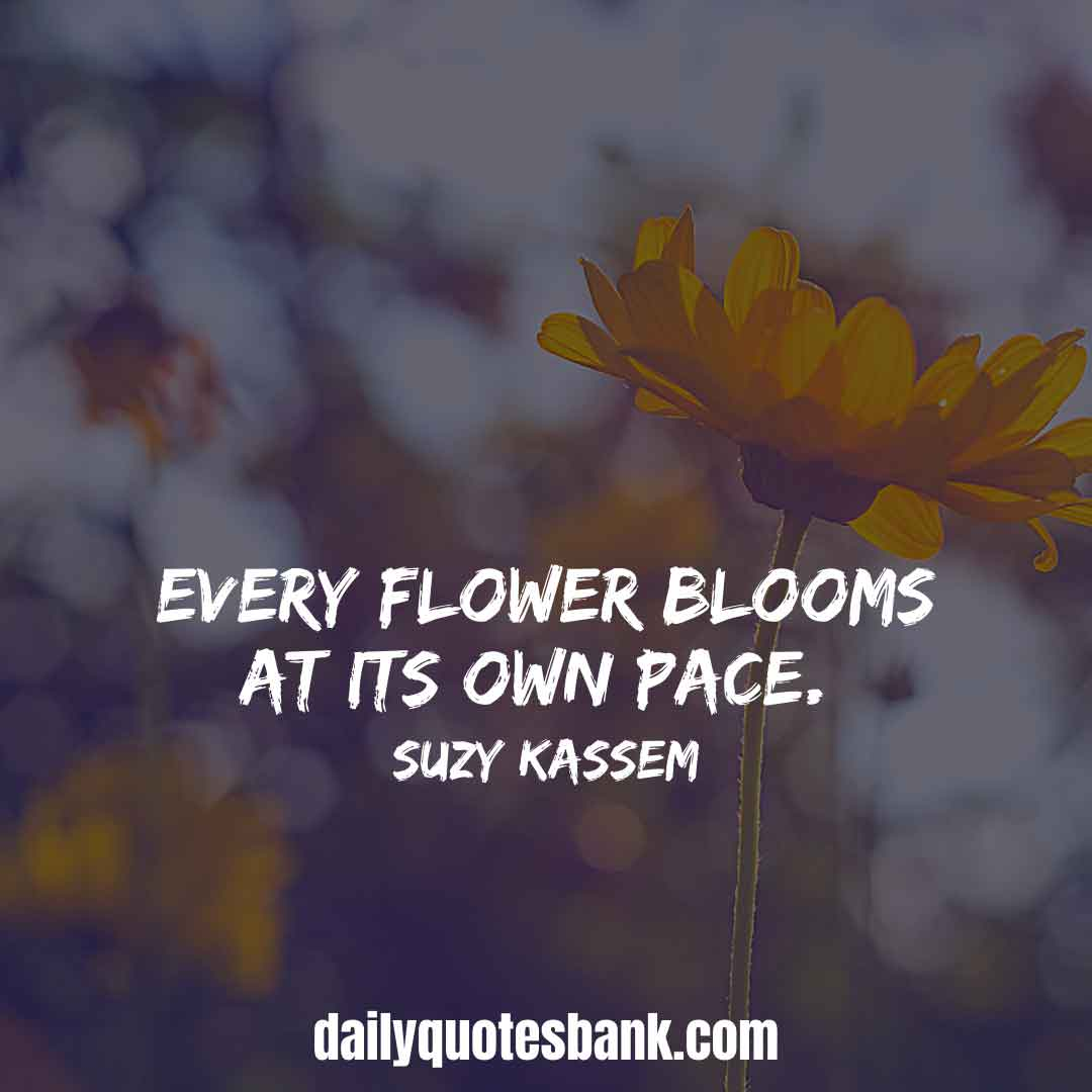 Inspirational Quotes About Blooming Flowers, Trees, Love