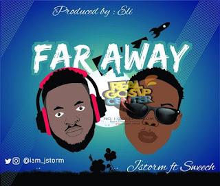 Music: Jstorm ft Sweech - Faraway