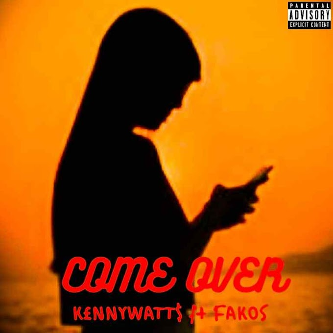 MUSIC: KennyWatts Ft Fakos – Come Over