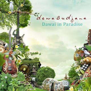 Dewa Budjana - 2011 - Dawai In Paradise