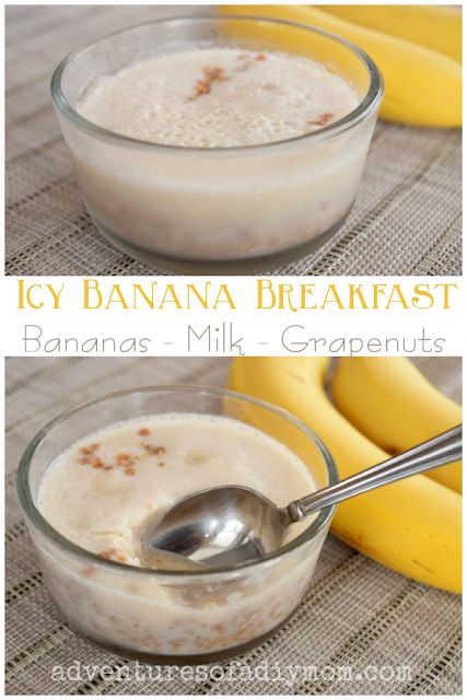 Icy Banana Breakfast - Bananas, milk and grapenuts