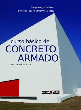 Livro: Curso básico de concreto armado / Autores: Thiago Bomjardim Porto e Danielle Stefane Gualberto Fernandes