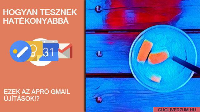 Az új Gmail felület apró kis trükkjei